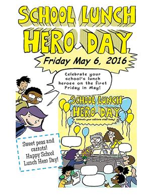 School Lunch Hero Day flyer May 6, 2016