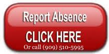 Report an absence online or call (909) 510-5995