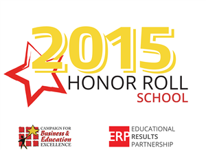2015 Honor Roll School Campaign for Business and Education Excellence Educational Results Partnership